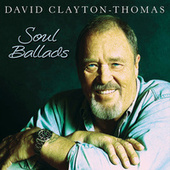 Soul Ballads by David Clayton-Thomas
