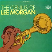 The Genius of Lee Morgan by Lee Morgan