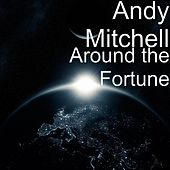 Around the Fortune by Andy Mitchell