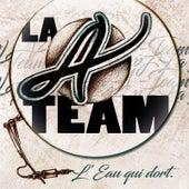 L'eau qui dort by The A-Team
