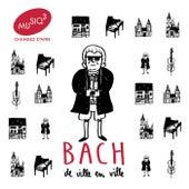 Bach de ville en ville by Various Artists