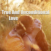 True And Unconditional Love di Various Artists