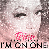 I'm On One (Remix) von Trina