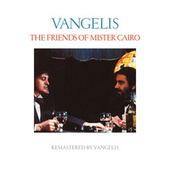 The Friends Of Mister Cairo (Remastered) de Jon & Vangelis