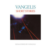 Short Stories (Remastered) by Jon & Vangelis