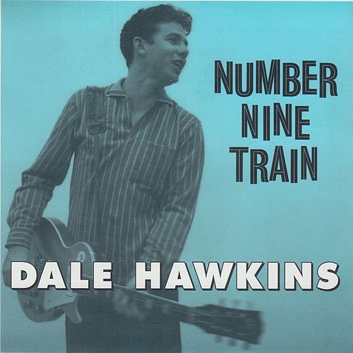 Number Nine Train by Dale Hawkins