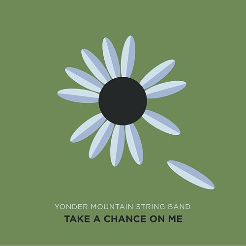 Take a Chance on Me by Yonder Mountain String Band