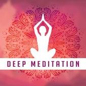 Deep Meditation – Relaxing Music for Yoga, Meditation, Asian, Zen, Chakra, Kundalini by Lullabies for Deep Meditation