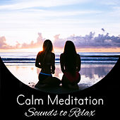 Calm Meditation Sounds to Relax – Inner Peace, Soft Sounds to Rest, Buddha Lounge, Mind Calmness by Meditation Awareness