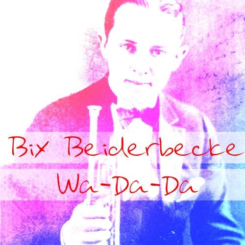 Wa-Da-Da by Bix Beiderbecke