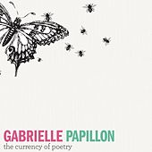 The Currency of Poetry de Gabrielle Papillon