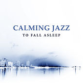Calming Jazz to Fall Asleep – Rest with Smooth Music, Shades of Jazz, Easy Listening, Relaxing Night Sounds, Waves of Calmness von Gold Lounge