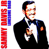 Lonesome Road de Sammy Davis, Jr.