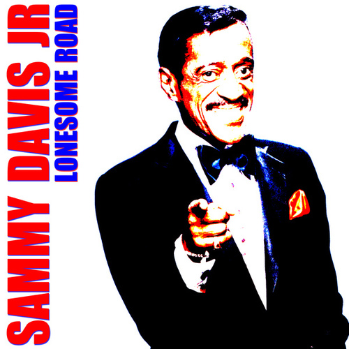 Lonesome Road by Sammy Davis, Jr.