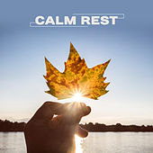 Calm Rest – Relaxing Music, Rest, Music for Manage Stress, New Age 2017 by Calming Sounds