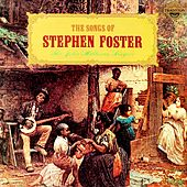 The Songs of Stephen Foster von Various Artists