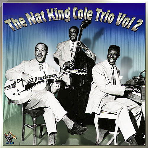 Nat King Cole Trio - Vol#2 by Nat King Cole