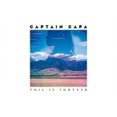 This Is Forever by Captain Capa