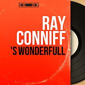 'S Wonderfull (Mono Version) by Ray Conniff