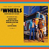 The Wheels by The Easy Leaves