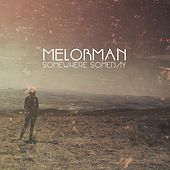 Somewhere, Someday by Melorman