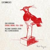 Erik Bergman: Choral Works (1936-2000) by Various Artists