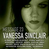 Vanessa Sinclair: Message 23 by Vanessa Sinclair