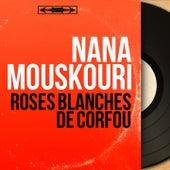 Roses blanches de Corfou (Mono Version) von Nana Mouskouri