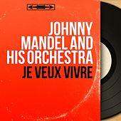 Je veux vivre (Original Motion Picture Soundtrack, Mono Version) by Johnny Mandel