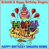 Happy Birthday (Happy Birthday Singers Remix) de Schmitti