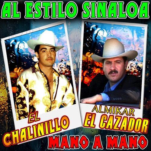 Mano A Mano: 20 Exitos Sinaloenses by El Chalinillo