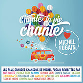 Chante la vie chante (Love Michel Fugain) by Various Artists