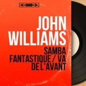 Samba fantastique / Va de l'avant (Mono version) de John Williams