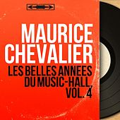 Les belles années du music-hall, vol. 4 (Mono version) de Maurice Chevalier