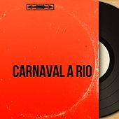 Carnaval à Rio (Mono Version) by Various Artists