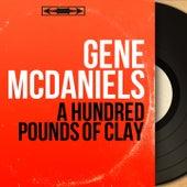 A Hundred Pounds of Clay (Mono Version) de Gene McDaniels