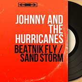 Beatnik Fly / Sand Storm (Mono Version) de Johnny & The Hurricanes