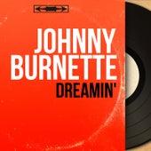 Dreamin' (Mono Version) by Johnny Burnette