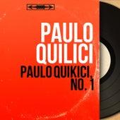 Paulo Quikici, no. 1 (Mono Version) von Paulo Quilici