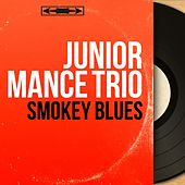 Smokey Blues (Mono Version) by Junior Mance Trio