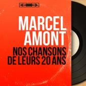 Nos chansons de leurs 20 ans (Mono Version) de Marcel Amont