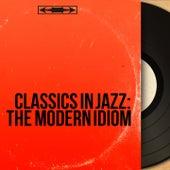 Classics in Jazz: The Modern Idiom (Mono Version) von Various Artists