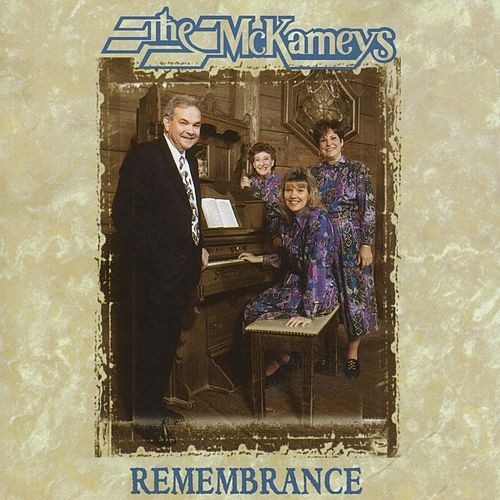 Remembrance by The McKameys