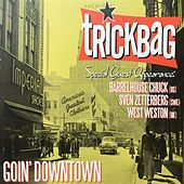 Goin' Downtown by Trick Bag
