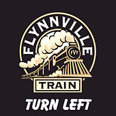 Turn Left by Flynnville Train