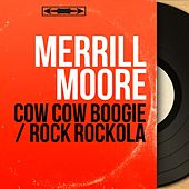 Cow Cow Boogie / Rock Rockola (Mono Version) by Merrill Moore