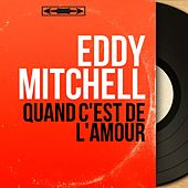 Quand c'est de l'amour (Mono Version) by Eddy Mitchell