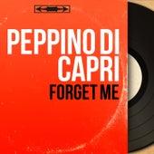 Forget Me (Mono Version) by Peppino Di Capri