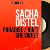 Paradise / Ain't She Sweet (Mono Version) von Sacha Distel