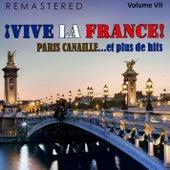 ¡Vive la France!, Vol. 7 - Paris canaille... et plus de hits (Remastered) by Various Artists